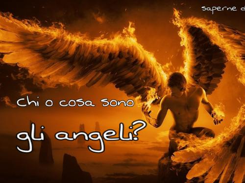 Chi o cosa sono gli angeli? Qual è il loro compito?
