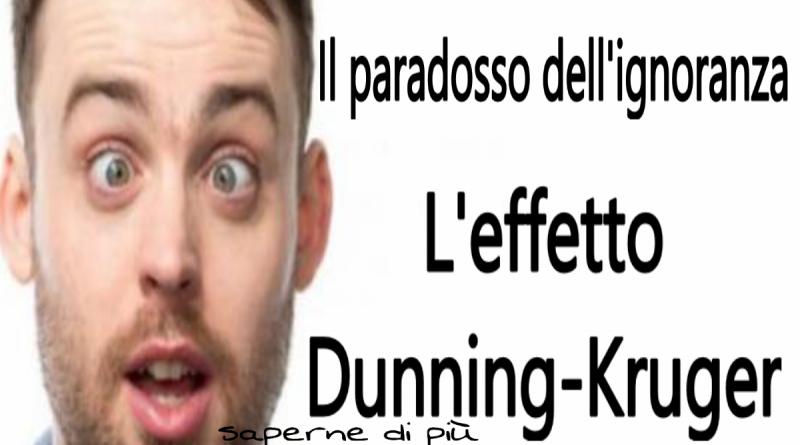 Cos'è l'effetto Dunning-Kruger, il paradosso dell'ignoranza.