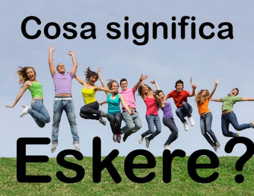 Cosa significa Eskere? Da dove deriva questo termine?